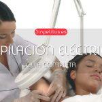 Depilación eléctrica o electrólisis, guía completa